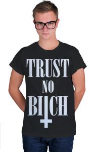 Футболка Не доверяй су... | Trust No Bitch