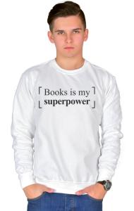 Свитшот Книги моя Суперсила| Books is my Superpower